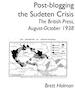 Post-blogging the Sudeten Crisis: The British Press, August-October 1938