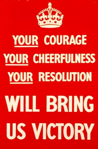 Your Courage Your Cheerfulness Your Resolution Will Bring Us Victory