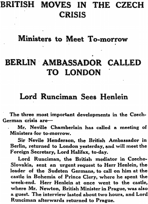 BRITISH MOVES IN THE CZECH CRISIS / Ministers to Meet To-morrow / BERLIN AMBASSADOR CALLED TO LONDON / Lord Runciman sees Henlein. Manchester Guardian, 29 August 1938, p. 9