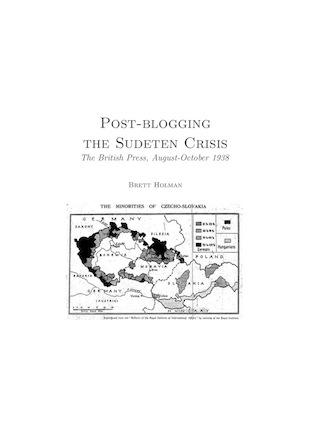 Post-blogging the Sudeten Crisis: The British Press, August-October 1938 (PDF)
